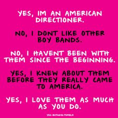Well I do like other boy bands...but ill be a DIRECTIONER FOREVER!