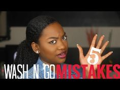5 Reasons your Wash N Go is NOT poppin!! Mistakes you may be making