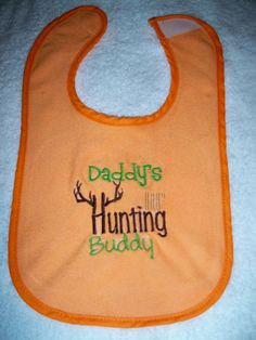 Daddy's Lil Hunting Buddy Orange Bib by grinsandgigglesbaby1, $6.99