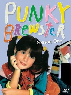 Punky Brewster, use to call my niece Punky cause she looked like her!!