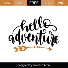 *** FREE SVG CUT FILE for Cricut, Silhouette and more *** Hello Adventure
