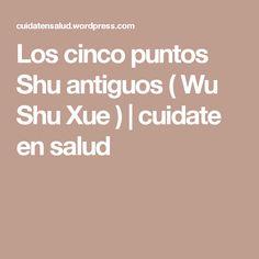 Los cinco puntos Shu antiguos ( Wu Shu Xue ) | cuidate en salud