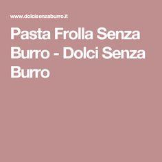 Pasta Frolla Senza Burro - Dolci Senza Burro