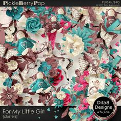 For My Little Girl - clusters By Dita B Designs