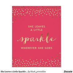 She Leaves a Little Sparkle Wherever She Goes® Poster