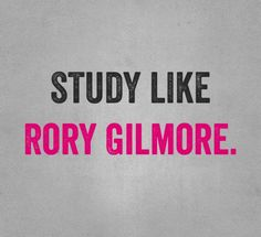 """""""Who cares if I'm pretty if I fail my finals"""" - Rory Gilmore"""