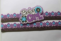 I was trying to do a non traditional baby border.the title is a Silhouette design. The border is a Martha Stewart flower design with an EK tools scroll border on top. Scrapbook Borders, Baby Scrapbook, Silhouette Design, Martha Stewart, Baby Ideas, To My Daughter, Flower Designs, Border Ideas, Flowers
