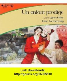 Un enfant prodige. CD (French Edition) (9782070574001) Irene Nemirovsky , ISBN-10: 2070574008  , ISBN-13: 978-2070574001 ,  , tutorials , pdf , ebook , torrent , downloads , rapidshare , filesonic , hotfile , megaupload , fileserve