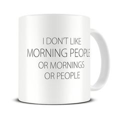 I Don't Like Morning People Coffee Mug - co worker gift - funny mugs - funny gifts - coffee mug for him her - MG428