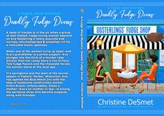 Fudge Shop Mystery Series: Deadly Fudge Divas by Christine DeSmet Mystery Novels, Mystery Series, Reading Books, Books To Read, Fudge Shop, Fudge Flavors, Candy Store, Chocolate Lovers, Ava