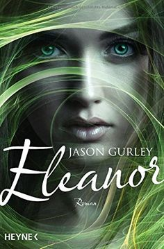 Eleanor: Roman von Jason Gurley https://www.amazon.de/dp/3453317378/ref=cm_sw_r_pi_dp_x_rEYtybPS7CCKS