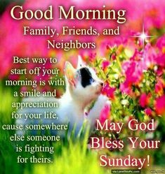 Family, Friends And Neighbors. May God Bless Your Sunday good morning sunday sunday quotes good morning quotes blessed sunday sunday blessings good morning sunday good morning sunday quotes sunday images sunday image Sunday Wishes Images, Good Morning Messages Friends, Sunday Morning Wishes, Good Morning Happy Sunday, Happy Sunday Quotes, Good Morning My Friend, Blessed Sunday, Morning Blessings, Good Morning Greetings