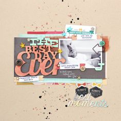Fancy Pants Designs wood phrases- best day ever