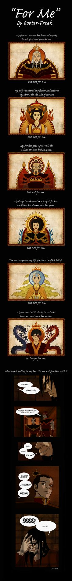 "Ozai Comic: ""For Me"" by ~Booter-Freak on deviantART  ...very much disagree when it comes to Azula, but very interesting perspective..."