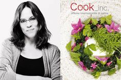 Cook_Inc. On A High-End Path To Food, Art And Adventure | It takes courage to start a new high-end food magazine — whether in print or in app form — in an economic climate such as today's. Cook_inc. was launched in November 2011 by Anna Morelli, an Italian-Peruvian woman living in Lucca, Tuscany. Its scope is the new and the up-and-coming in top gastronomy, whether it […]