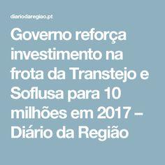 Governo reforça investimento na frota da Transtejo e Soflusa para 10 milhões em 2017 – Diário da Região