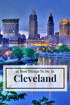 Things To Do In Cleveland, Ohio
