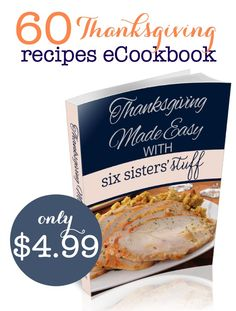 Thanksgiving eCookbook from @sixsistersstuff | We are so excited to announce our newest eBook, full of the best Thanksgiving recipes passed down from our grandmas, mom, and ones we've come up with in our own kitchens!