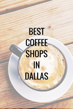 Best Coffee Shops In Dallas