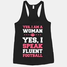Yes, I Am A Woman, Yes, I Speak Fluent Football - Already pinned, but now I have the site link!