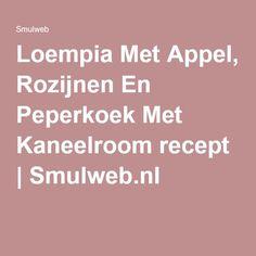 Loempia Met Appel, Rozijnen En Peperkoek Met Kaneelroom recept | Smulweb.nl