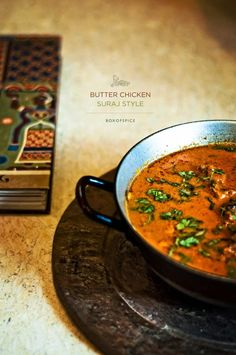Butter Chicken Suraj Style- You know it's good when you can't find any cream in the recipe.