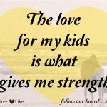 Soooo true.. My kids are in anchor that holds me to life!!!!