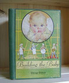 Building the Baby Antique Parenting Book by by CrookedHouseBooks