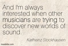 Quotation Karlheinz Stockhausen trying musicians Meetville Quotes 137976 Quotes About Life Musicians
