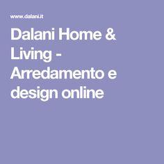 Dalani Home & Living - Arredamento e design online
