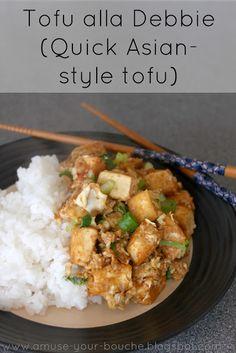 Quick Asian-style tofu (Tofu alla Debbie) - Amuse Your Bouche