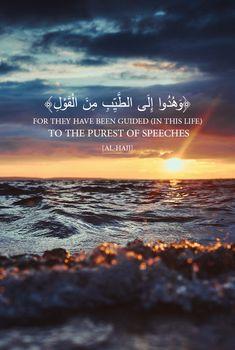 وَهُدُوا إِلَى الطَّيِّبِ مِنَ الْقَوْلِ وَهُدُوا إِلَىٰ صِرَاطِ الْحَمِيدِ For they have been guided (in this life) to the purest of speeches; they have been guided to the Path of Him Who is Worthy of (all) Praise. Beautiful Quran Quotes, Arabic Love Quotes, Islamic Qoutes, Muslim Quotes, Hindi Quotes, Religion, Noble Quran, Spiritual Beliefs, Postive Quotes