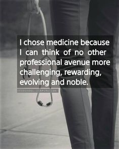 I chose medicine because I can think of no other professional avenue more challenging, rewarding, evolving and noble. _ I chose medicine because I can think of no other professional avenue more challenging, rewarding, evolving and noble. Student Motivation, Study Motivation Quotes, Nursing School Motivation, Medical School Interview, Medicine Quotes, Medicine Student, Med Student, Med School, School Quotes