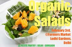 Come join us wont you at the Lodhi Gardnens, Delhi on Feburary 3rd Sunday - Fresh Organic Salads