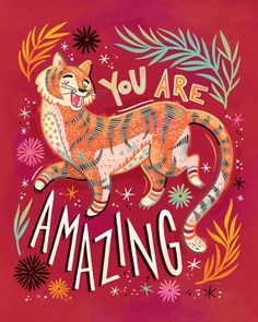 You Are Amazing, tiger illustration by Anni Betts