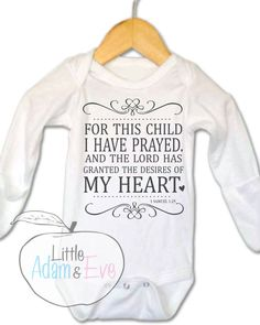 For this Child I have prayed, Christian Baby Onesies®, For this Child,    Extremely soft baby onesie- 65% Cotton, 35% Polyester Sizes Include: