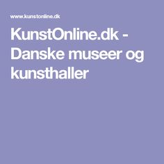 KunstOnline.dk - Danske museer og kunsthaller