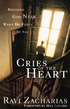 Ravi Zacharias Quotes | Cries of the Heart by Ravi Zacharias - Reviews, Discussion, Bookclubs ...