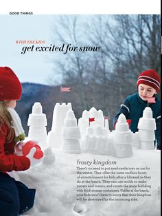 Use summer's sand castle toys to make snow castles in winter!