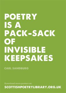 Poetry is a pack-sack of invisible keepsakes. - Carl Sandburg | Scottish Poetry Library