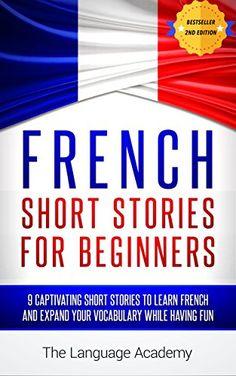 French: Short Stories For Beginners - 9 Captivating Short...