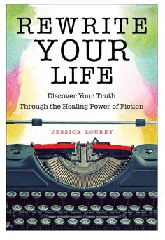 "Please welcome guest Jessica Lourey (rhymes with ""dowry"") whose new book Rewrite Your Life: Discover Your Truth Through the Healing Power of Fiction is the only book that shows you how to transform…"