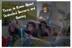 11 Things to Know About Dedicated Servers and Gaming