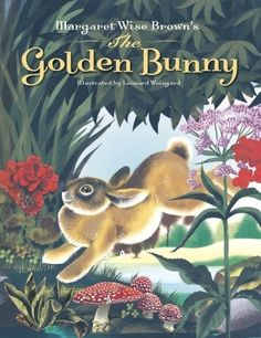 """Read """"Margaret Wise Brown's The Golden Bunny"""" by Margaret Wise Brown available from Rakuten Kobo. A beautiful gift edition of Margaret Wise Brown's classic! This wonderful collection of bunny stories and poems, by the . Bunny Book, Easter Books, Margaret Wise Brown, Todays Parent, Good Night Moon, Little Island, Children's Picture Books, Little Golden Books, Vintage Children's Books"""