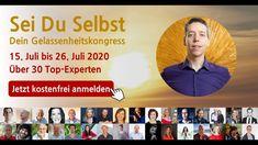 TRAILER   Sei Du selbst - Der Gelassenheitskongress Online-Kongress u.a....