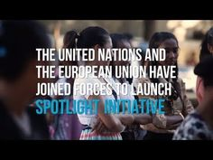 Spotlight Initiative - a partnership between the UN and the EU