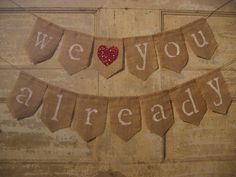 We Love You Already Banner, Baby Banner, Baby Bunting, Baby Shower Decor, Pregnancy Photo Prop, Pregnancy Announcement, Burlap Banner Rustic...