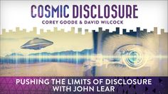 Pushing the Limits of Disclosure with John Lear - Cosmic Disclosure - Season 7, Episode 13 - 3/28/2017 - John Lear has long been a legendary figure in the field of UFO research, who exerts his influence with government organizations to push the limits of disclosure. As the son...  #DavidWilcock   #CoreyGoode