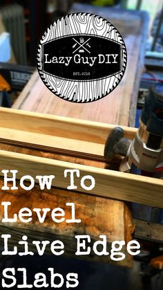 How to level live edge slabs for awesome farmhouse style tables that really bring out that rustic decor. Check out this Lazy Guy DIY guide to making your own router sled so you can level your own slabs without a planer.