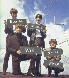 the beatles.... Never ever end! They were right!